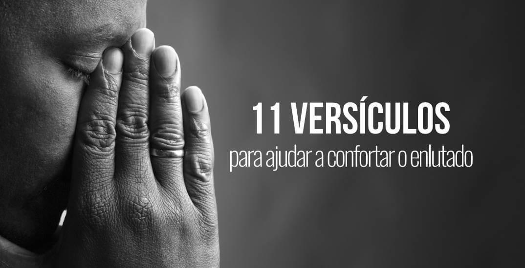 11 Versículos Para Ajudar A Confortar O Enlutado Igreja Batista Do