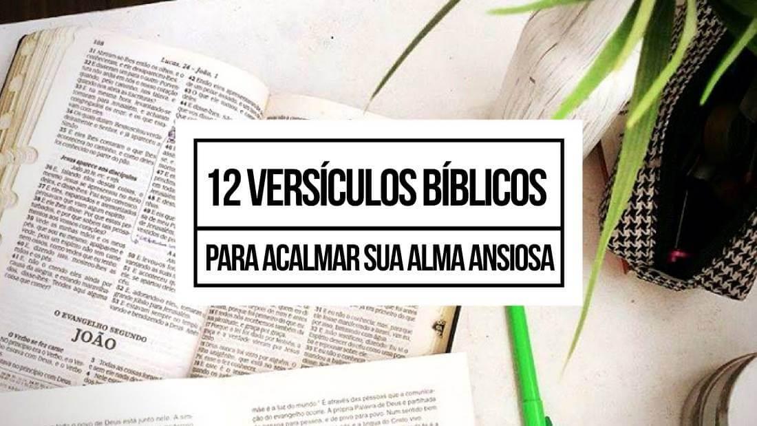12 Versículos Bíblicos Para Acalmar Sua Alma Ansiosa Igreja