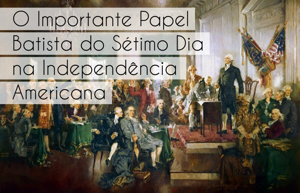 O Importante Papel Batista do Sétimo Dia na Independência Americana
